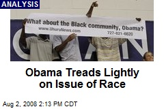 Obama Treads Lightly on Issue of Race