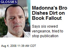 Madonna's Bro Dishes Dirt on Book Fallout