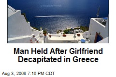 Man Held After Girlfriend Decapitated in Greece