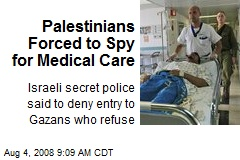 Palestinians Forced to Spy for Medical Care