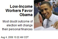 Low-Income Workers Favor Obama