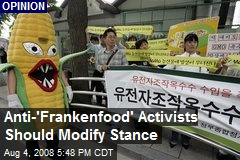 Anti-'Frankenfood' Activists Should Modify Stance