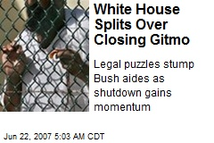 White House Splits Over Closing Gitmo