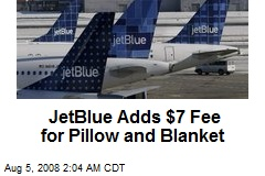 JetBlue Adds $7 Fee for Pillow and Blanket