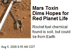 Mars Toxin Dims Hopes for Red Planet Life