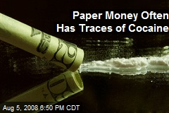 Paper Money Often Has Traces of Cocaine