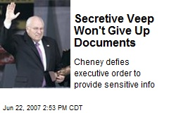Secretive Veep Won't Give Up Documents