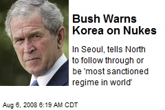 Bush Warns Korea on Nukes