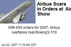 Airbus Soars in Orders at Air Show