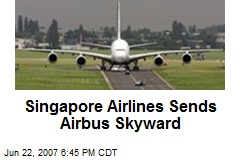 Singapore Airlines Sends Airbus Skyward