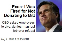 Exec: I Was Fired for Not Donating to Mitt