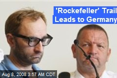'Rockefeller' Trail Leads to Germany