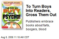 To Turn Boys Into Readers, Gross Them Out