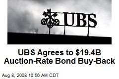 UBS Agrees to $19.4B Auction-Rate Bond Buy-Back