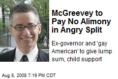 McGreevey to Pay No Alimony in Angry Split