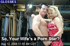 So, Your Wife's a Porn Star?