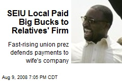 SEIU Local Paid Big Bucks to Relatives' Firm