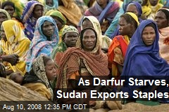 As Darfur Starves, Sudan Exports Staples