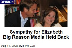 Sympathy for Elizabeth Big Reason Media Held Back