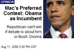 Mac's Preferred Contest: Obama as Incumbent