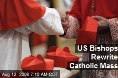 US Bishops Rewrite Catholic Mass