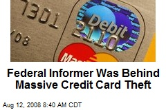 Federal Informer Was Behind Massive Credit Card Theft
