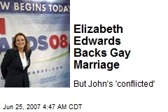 Elizabeth Edwards Backs Gay Marriage