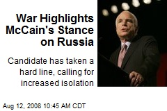 War Highlights McCain's Stance on Russia