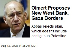 Olmert Proposes New West Bank, Gaza Borders