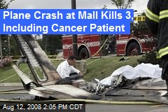 Plane Crash at Mall Kills 3, Including Cancer Patient