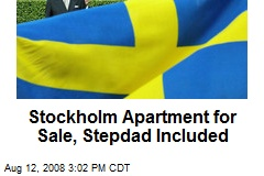 Stockholm Apartment for Sale, Stepdad Included