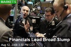 Financials Lead Broad Slump
