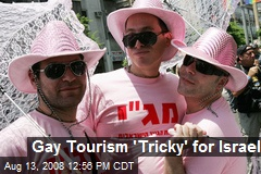 Gay Tourism 'Tricky' for Israel