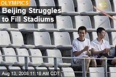 Beijing Struggles to Fill Stadiums