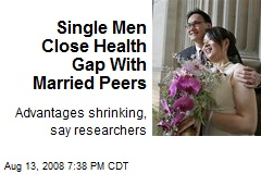 Single Men Close Health Gap With Married Peers