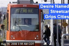 Desire Named Streetcar Grips Cities