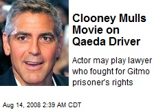 Clooney Mulls Movie on Qaeda Driver