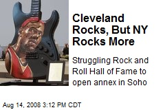 Cleveland Rocks, But NY Rocks More