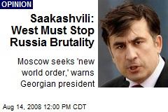 Saakashvili: West Must Stop Russia Brutality