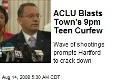 ACLU Blasts Town's 9pm Teen Curfew