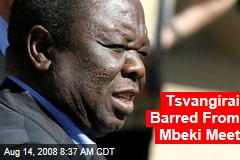Tsvangirai Barred From Mbeki Meet
