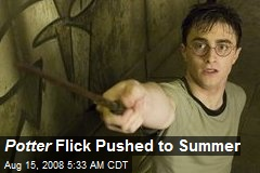 Potter Flick Pushed to Summer