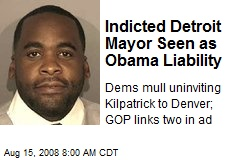 Indicted Detroit Mayor Seen as Obama Liability