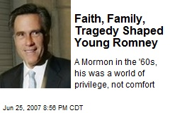 Faith, Family, Tragedy Shaped Young Romney