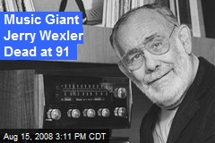Music Giant Jerry Wexler Dead at 91