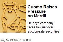 Cuomo Raises Pressure on Merrill