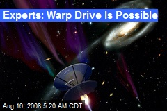 Experts: Warp Drive Is Possible