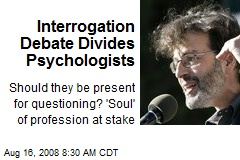 Interrogation Debate Divides Psychologists