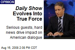 Daily Show Evolves Into True Force