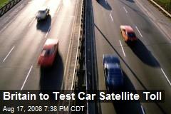 Britain to Test Car Satellite Toll